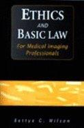 Ethics & Basic Law for Medical Imaging Professionals
