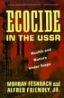 Ecocide in the U. S. S. R., Murray Feshbach and Alfred Friendly, 0465016642