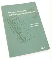 Fiduciary accounting and trust administration guide robert whitman fiduciary accounting and trust administration guide fandeluxe Choice Image