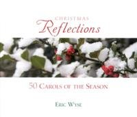 Christmas Reflections - 50 Carols of the Season by Martingale Music