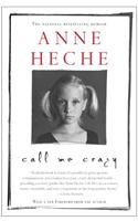 Call Me Crazy by Anne Heche