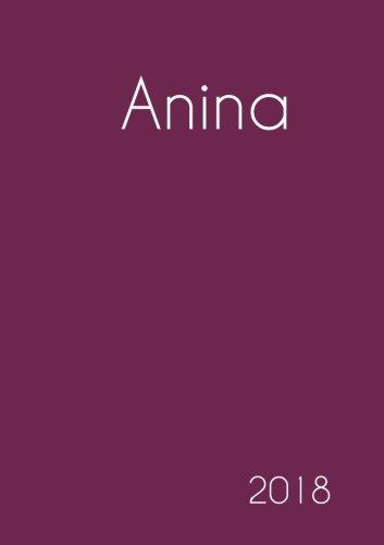Read Online 2018: Namenskalender 2018 - Anina - DIN A5 - eine Woche pro Doppelseite (German Edition) pdf