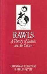Rawls: 'A Theory of Justice' and Its Critics (Key Contemporary Thinkers)