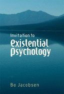 Invitation to Existential Psychology (07) by Jacobsen, Bo [Hardcover (2008)]