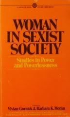 Woman in Sexist Society: Studies in Power and Powerlessness