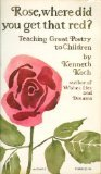 Rose, Where Did You Get That Red?, Kenneth Koch, 0394718852