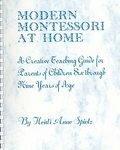Modern Montessori at Home, Heidi A. Spietz, 0929487028