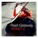 - Getaway + Bonus Disc By Reef (2000-09-15)