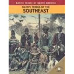 Native Tribes of the Southeast (Native Tribes of North America)