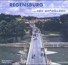 Regensburg ... neu entdecken