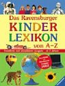 Das Ravensburger Kinderlexikon von A-Z