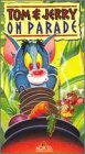 Tom & Jerry on Parade [VHS]