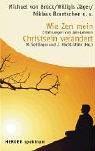 Wie ZEN mein Christsein verändert: Erfahrungen von Zen-Lehrern