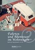 Fahrten und Abenteuer Im Wohnwagen, Heinrich Hauser, 3928803298