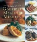 The Culinary Institute of America's Gourmet Meals in Minutes: Elegantly Simple Menus and Recipes from the World's Premier Culinary Institute