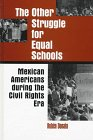 The Other Struggle for Equal Schools : Mexican Americans During the Civil Rights Era, Donato, Ruben, 0791435199
