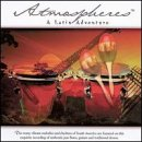 Atmospheres: Latin Adventure