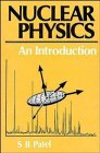 Nuclear Physics : An Introduction, Patel, S. B., 047021130X