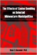 Téléchargement de forums The Effects of Casino Gambling on Selected Midwestern Municipalities: Gauging the Attitudes of Local Government Officials, Local Business Officials, and Civic Leaders en français PDF iBook