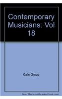 Contemporary Musicians: Profiles of the People in Music Vol. 18