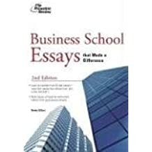 Business School Essays That Made a Difference, 2nd Edition (Graduate School Admissions Guides)