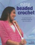 Easy Beaded Crochet: Fun and Fashionable Embellished Designs for the Novice Stitcher ()