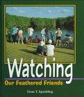 Watching Our Feathered Friends (Birder's Bookshelf)