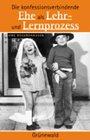 Die konfessionsverbindende Ehe als Lehr- und Lernprozess.