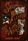 Seeking Pleasure in the Old West, David Dary, 0394561783