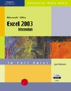 CourseGuide: Microsoft Office Excel 2003-Illustrated INTERMEDIATE (Illustrated Courseguides)