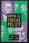Shaping U. S. Foreign Policy, Edward F. Dolan and Margaret M. Scariano, 0531112640