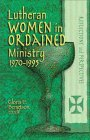 Lutheran Women in Ordained Ministry, 1970-1995, , 0806628235