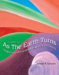 As the Earth Turns : Perspectives on Environmental Issues in the 21st Century, Levkov, Jerome, 0757550789