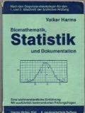 Biomathematik, Statistik und Dokumentation: Eine leichtverständliche Einführung nach den Gegenstandskatalogen für den 1. und 2. Abschnitt der ärztlichen Prüfung
