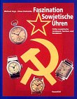 Faszination Sowjetische Uhren: Frühe sowjetische Armband, Taschen- und Borduhren