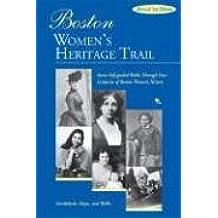 Boston Women's Heritage Trail: Seven Self-Guided Walks through Four Centuries of Boston History (Rev)