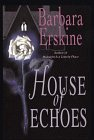 House of Echoes, Barbara Erskine, 0783818513