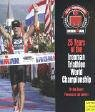 25 Yrs of the Ironman World Championship, Bob Babbitt, 1841261580