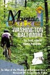 Mountain Bike Washington-Baltimore: An Atlas of the Washington-Baltimore Area's  Greatest Off-Road Bicycle Rides