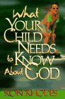 What Your Child Needs to Know about God, Ron Rhodes, 1565075560