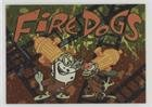 Fire Dogs (Trading Card) 1994 Topps Ren & Stimpy All-Prism - Splotches #41