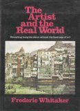 The Artist and the Real World, Frederic Whitaker, 0891340300