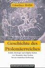 Geschichte des Ptolemäerreiches: Politik, Ideologie und religiöse Kultur von Alexander dem Grossen bis zur römischen Eroberung
