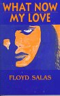 What Now My Love, Floyd Salas, 1558851127