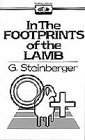 In the Footprints of the Lamb, G. Steinberger, 0871232375