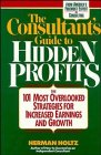 The Consultant's Guide to Hidden Profits, Herman R. Holtz, 0471554960