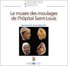 La musée des moulages de l'hôpital Saint-Louis