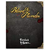 FireLockGames Blood Plunder: Blood Plunder Rule Book
