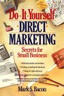 Do It Yourself Direct Marketing, Mark S. Bacon, 0471008761