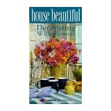 House Beautiful: Decorating With Flowers